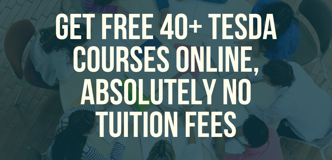 Get Free 40+ Tesda Courses Online, Absolutely No Tuition Fees