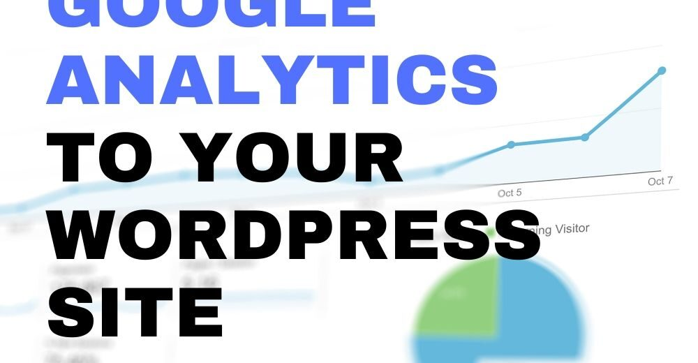 How To Add Google Analytics Code to Your WordPress Site – Step by Step for WordPress Beginners