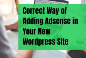 Correct Way of Adding Adsense in Your New WordPress Site