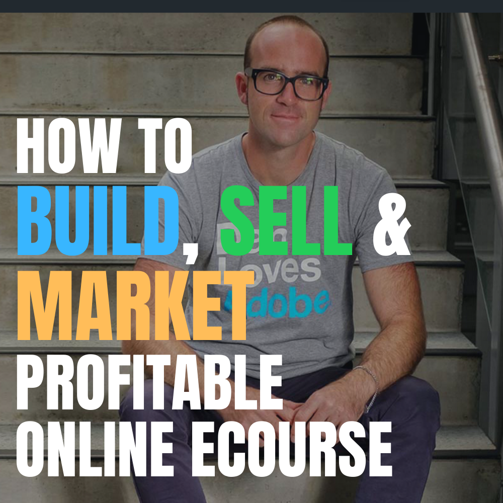 How To Build, Sell and Market Profitable Online Courses
